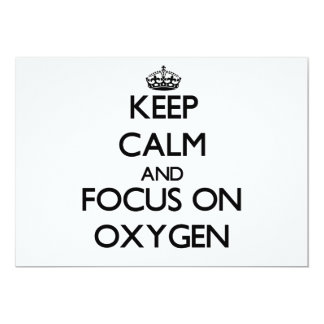 Keep Calm and focus on Oxygen Invitation