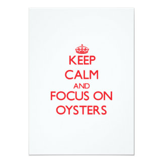 kEEP cALM AND FOCUS ON oYSTERS 5x7 Paper Invitation Card