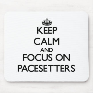 Keep Calm and focus on Pacesetters Mouse Pads