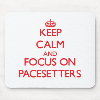 Keep Calm and focus on Pacesetters Mousepad