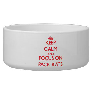 Keep Calm and focus on Pack Rats Pet Water Bowl