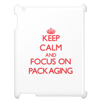 kEEP cALM AND FOCUS ON pACKAGING Cover For The iPad