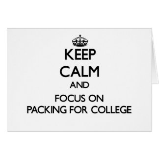 Keep Calm and focus on Packing For College Stationery Note Card
