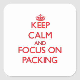 Keep Calm and focus on Packing Square Sticker
