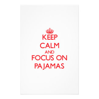 Keep Calm and focus on Pajamas Stationery Paper