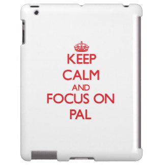 kEEP cALM AND FOCUS ON pAL