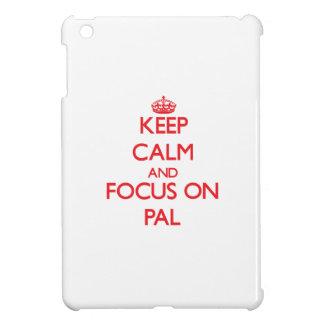 kEEP cALM AND FOCUS ON pAL iPad Mini Cases