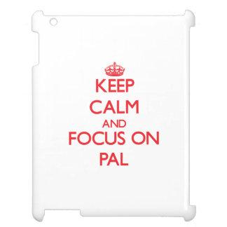 kEEP cALM AND FOCUS ON pAL iPad Cover