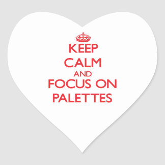 Keep Calm and focus on Palettes Heart Stickers
