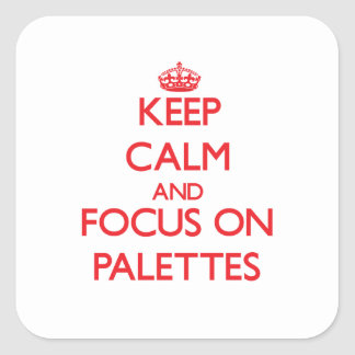 Keep Calm and focus on Palettes Stickers