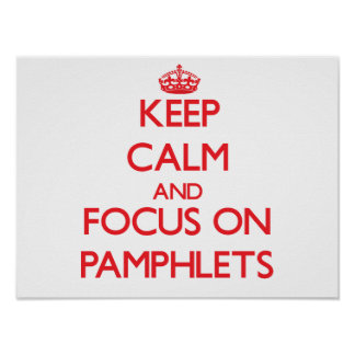 Keep Calm and focus on Pamphlets Poster