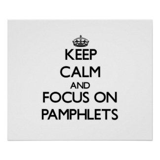 Keep Calm and focus on Pamphlets Posters