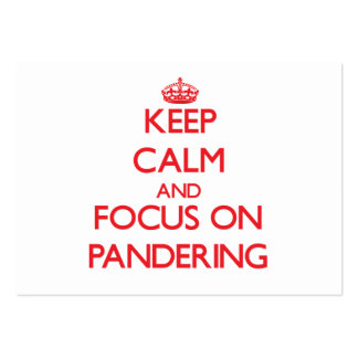 Keep Calm and focus on Pandering Business Card