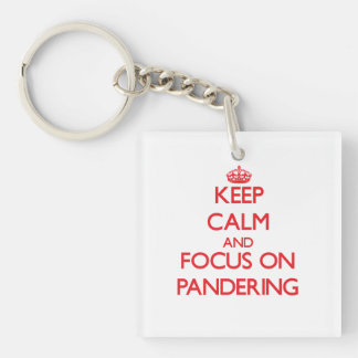 kEEP cALM AND FOCUS ON pANDERING Double-Sided Square Acrylic Keychain