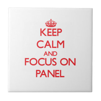 Keep Calm and focus on Panel Tiles