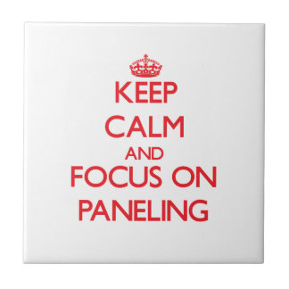 Keep Calm and focus on Paneling Ceramic Tiles