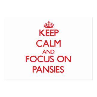 Keep Calm and focus on Pansies Business Card