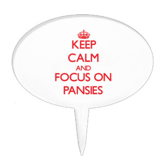 Keep Calm and focus on Pansies Cake Pick