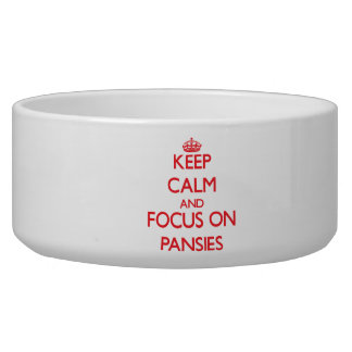 Keep Calm and focus on Pansies Dog Food Bowl