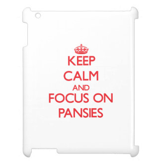 kEEP cALM AND FOCUS ON pANSIES Case For The iPad 2 3 4