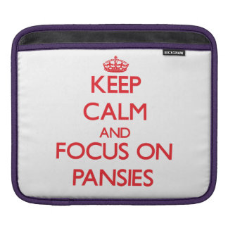 kEEP cALM AND FOCUS ON pANSIES Sleeve For iPads