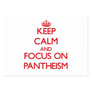 Keep Calm and focus on Pantheism Large Business Cards (Pack Of 100)