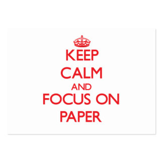Keep Calm and focus on Paper Business Cards