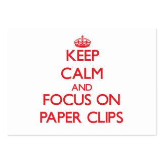Keep Calm and focus on Paper Clips Business Cards