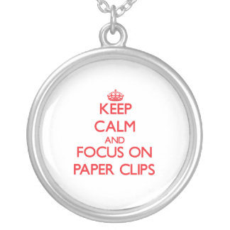 kEEP cALM AND FOCUS ON pAPER cLIPS Pendant