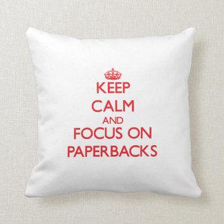 Keep Calm and focus on Paperbacks Throw Pillow