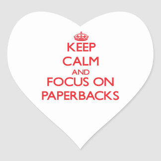 Keep Calm and focus on Paperbacks Heart Stickers