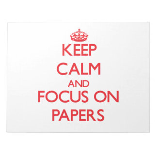 Keep Calm and focus on Papers Memo Notepad