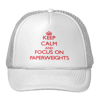 kEEP cALM AND FOCUS ON pAPERWEIGHTS Trucker Hat