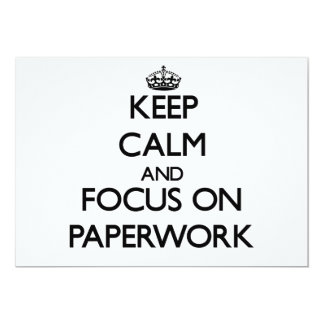 Keep Calm and focus on Paperwork 5x7 Paper Invitation Card