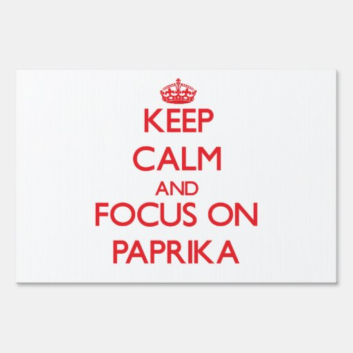 Keep Calm and focus on Paprika Lawn Sign