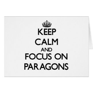 Keep Calm and focus on Paragons Card