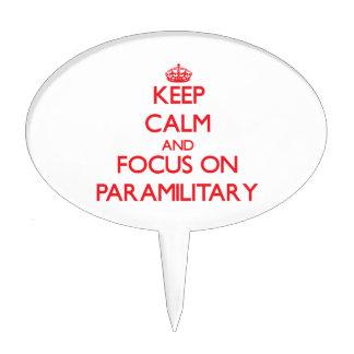 Keep Calm and focus on Paramilitary Cake Pick