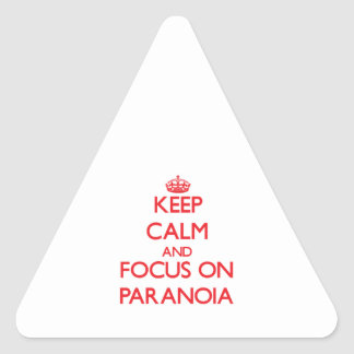 Keep Calm and focus on Paranoia Triangle Stickers