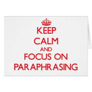 Keep Calm and focus on Paraphrasing Greeting Card