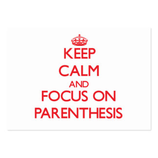 Keep Calm and focus on Parenthesis Business Cards