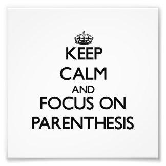 Keep Calm and focus on Parenthesis Photograph