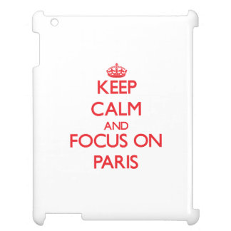 kEEP cALM AND FOCUS ON pARIS Cover For The iPad