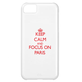 kEEP cALM AND FOCUS ON pARIS iPhone 5C Cover