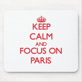 Keep Calm and focus on Paris Mousepad