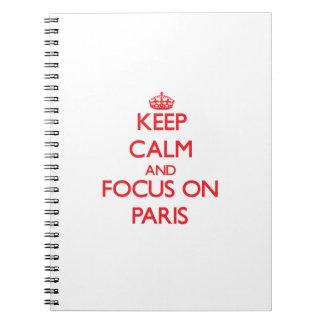 Keep Calm and focus on Paris Spiral Notebooks