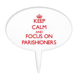 Keep Calm and focus on Parishioners Cake Pick