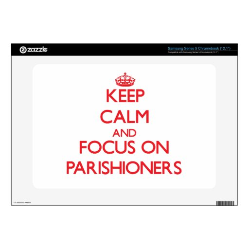 kEEP cALM AND FOCUS ON pARISHIONERS Samsung Chromebook Skin
