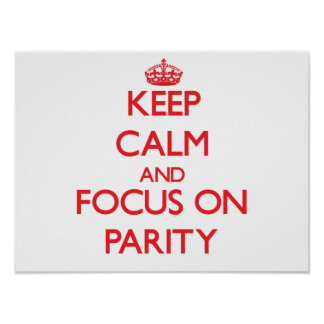 Keep Calm and focus on Parity Poster
