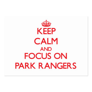 Keep Calm and focus on Park Rangers Business Card Templates