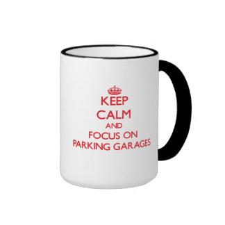 Keep Calm and focus on Parking Garages Coffee Mug